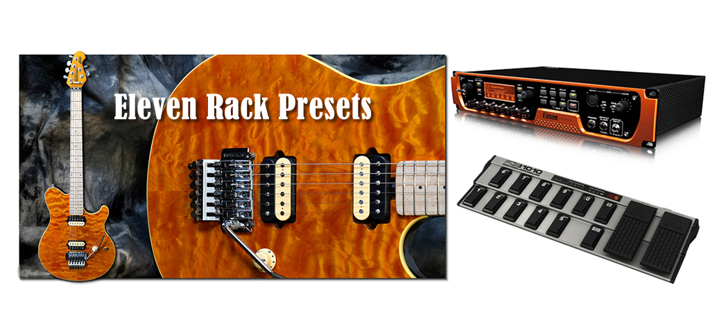Eleven Rack Presets and info