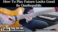 "How To Play ""Future Looks Good"" by OneRepublic"